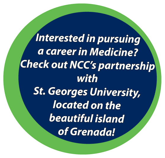 Interested in pursuing a career in Medicine? Check out NCC's partnership with St. Georges University, located on the beautiful island of Grenada!