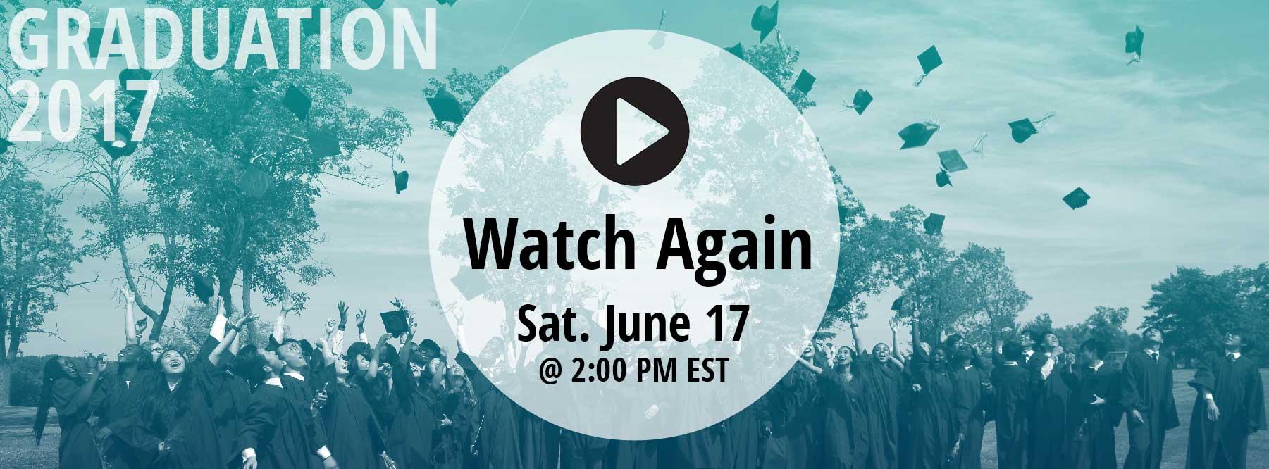 Graduation 2017 Sat. June 17, at 2 p.m. EST: Watch Again